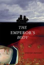 The Emperor's Body: A Novel