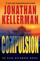 Compulsion: An Alex Delaware Novel