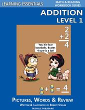 Addition Level 1: Pictures, Words & Review (A Fast and Easy Way to Learn Math Facts)