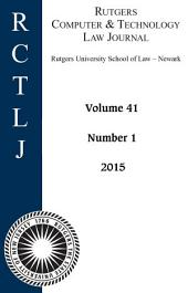 Rutgers Computer & Technology Law Journal: Volume 41, Number 1 - 2015