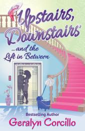 Upstairs, Downstairs ... and the Lift in Between: A Novella
