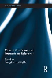 China's Soft Power and International Relations