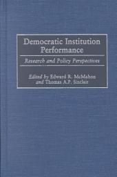 Democratic Institution Performance: Research and Policy Perspectives
