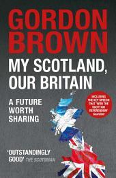 My Scotland, Our Britain: A Future Worth Sharing