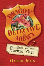 The Case of the Missing Cats: Book 1