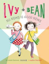 Ivy and Bean (Book 8): Ivy and Bean No News Is Good News