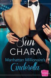 Manhattan Millionaire's Cinderella: HarperImpulse Contemporary Romance