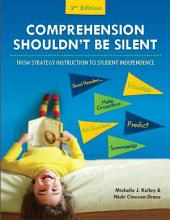 Comprehension Shouldn't Be Silent: From Strategy Instruction to Student Independence
