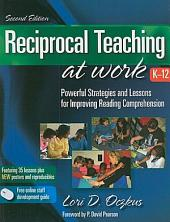 Reciprocal Teaching at Work: Powerful Strategies and Lessons for Improving Reading Comprehension