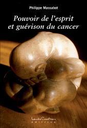 Pouvoir de l'esprit et guérison du cancer