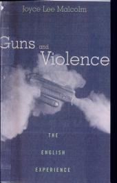 Guns and Violence: The English Experience