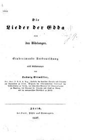 Die Lieder der Edda von den Nibelungen. Stabreimende Verdeutschung nebst Erläuterungen von L. Ettmüller
