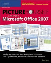 Picture Yourself Learning Microsoft Office 2007