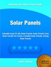 Solar Panels: Valuable Input On Diy Solar Panels, Solar Panels Cost, Solar Panels For Home, Portable Solar Panels, Cheap Solar Panels