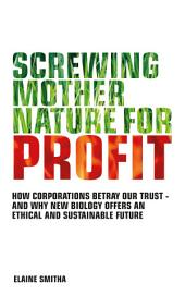 Screwing Mother Nature for Profit: How Corporations Betray Our Trust