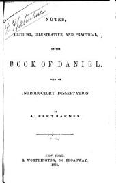 Notes, Critical, Illustrative, and Practical, on the Book of Daniel: With an Introductory Dissertation
