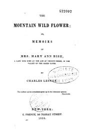 The mountain wild flower: or, Memoirs of Mrs. Mary Ann Bise, a lady who died at the age of twenty-three, in the valley of the Green river