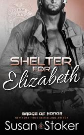 Shelter for Elizabeth: Badge of Honor: Texas Heroes, Book 5
