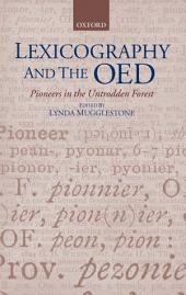Lexicography and the OED : Pioneers in the Untrodden Forest: Pioneers in the Untrodden Forest