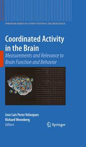 Coordinated Activity in the Brain: Measurements and Relevance to Brain Function and Behavior