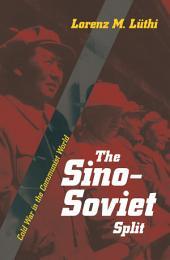 The Sino-Soviet Split: Cold War in the Communist World: Cold War in the Communist World