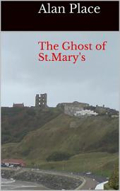 The ghost of St. Mary's