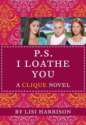 The Clique #10: P.S. I Loathe You