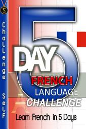5-Day French Language Challenge: Learn French In 5 Days