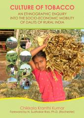 Culture of Tobacco: An Ethnographic Enquiry into the Socio-Economic Mobility of Dalits of Rural India
