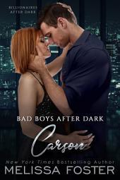 Bad Boys After Dark: Carson (Bad Billionaires After Dark)