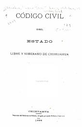 Código civil del estado libre y soberano de Chihuahua