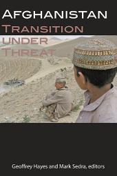 Afghanistan: Transition under Threat
