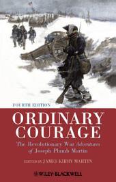 Ordinary Courage: The Revolutionary War Adventures of Joseph Plumb Martin, Edition 4