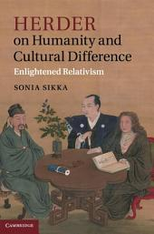 Herder on Humanity and Cultural Difference: Enlightened Relativism