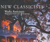 New Classicists: Wadia Associates, Residential Architecture of Distinction