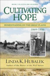 Cultivating Hope: Homesteading on the Great Plains