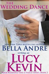 The Wedding Dance: Four Weddings and a Fiasco, Book 2: (Contemporary Romance)