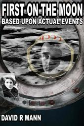 First on the Moon: Based Upon Actual Events