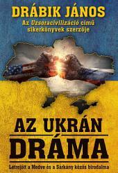 Az ukrán dráma: Létrejött a Medve és a Sárkány közös birodalma