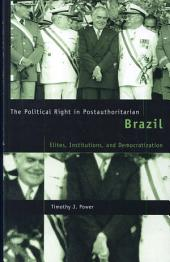 Political Right in Postauthoritarian Brazil: Elites, Institutions, and Democratization