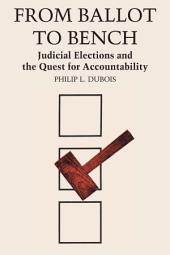 From Ballot to Bench: Judicial Elections and the Quest for Accountability