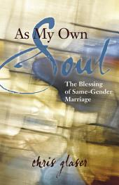 As My Own Soul: The Blessing of Same-Gender Marriage