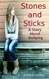 Stones and Sticks:A Story About Bullying