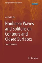 Nonlinear Waves and Solitons on Contours and Closed Surfaces: Edition 2