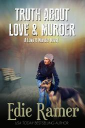 Truth About Love & Murder: Love & Murder, book 1