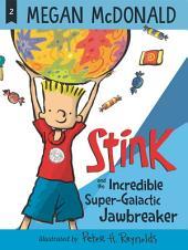 Stink and the Incredible Super-Galactic Jawbreaker (Book #2)
