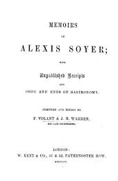 Memoirs of Alexis Soyer; with unpublished receipts and odds and ends of Gastronomy