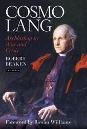 Cosmo Lang: Archbishop in War and Crisis