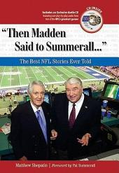 """Then Madden Said to Summerall. . ."": The Best NFL Stories Ever Told"