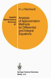 Analysis of Approximation Methods for Differential and Integral Equations